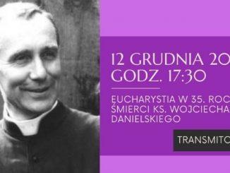 35. rocznica śm. ks. Danielskiego