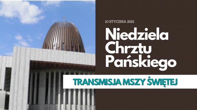 Niedziela Chrztu Pańskiego_transmisja